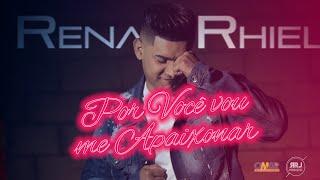 Renan Rhiel - Por você vou me apaixonar (part. Eliéser Ambrósio e Kamilla Salgado)