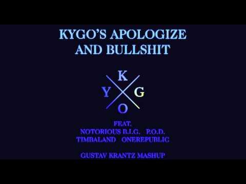 Kygo's Apologize And Bullshit (Kygo, Notorious B.I.G, Timbaland, OneRepublic & P.O.D.) - Mashup