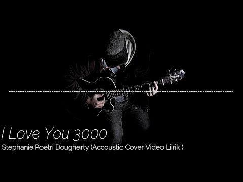 i-love-you-3000---stephanie-poetri-dougherty-(-video-lirik-)