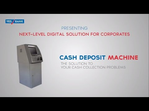 YES BANK Cash Deposit Machine: Solution to cash collection problems