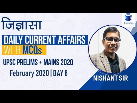Day 8 | February 2020 | Daily Current Affairs | IAS Prelims 2020
