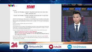 Vi phạm quy định của YouTube, Yeah1 bay luôn 1000 tỷ vốn hóa | VTV24