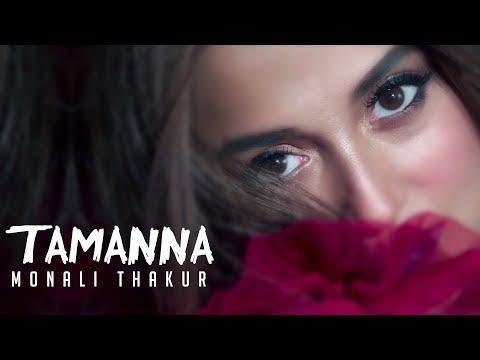 Monali Thakur - Tamanna   Official Video