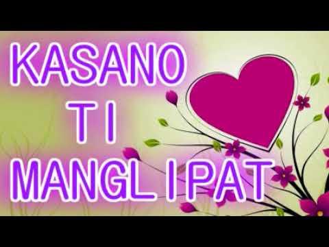 ILOCANO LOVE SONGS KASANO TI MANGLIPAT