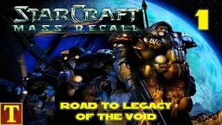 Road to Legacy of the Void - StarCraft Mass Recall - Part 1