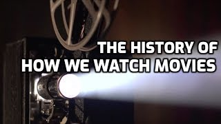 The History of How We Watch Movies