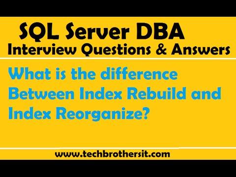 SQL Server Interview Question   What Is The Difference Between Index Rebuild And Index Reorganize
