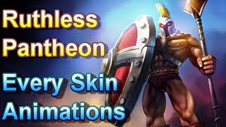 Ruthless Pantheon - Every Skin Animations - League of Legends