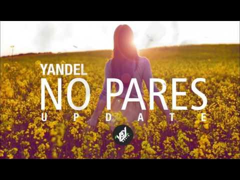 Wisin Ft. Yandel - NO PARES (OFICIAL REMIX) | WISIN Y YANDEL 2017