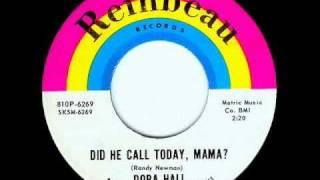 Dora Hall - DID HE CALL TODAY, MAMA?  (1965)