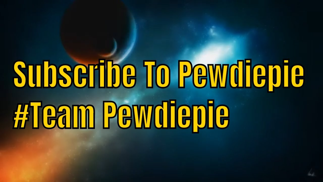 Subscribe To Pewdiepie!!!