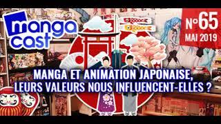 [Talk Show] Mangacast n°65 Manga et animation Japonaise, leurs valeurs nous influencent-elles ?