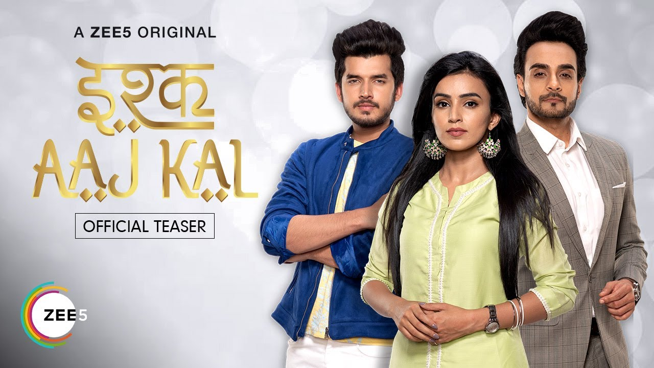 Ishq Aaj Kal S01 2019 Web Series Hindi WebRip All Episodes 500mb 480p 1.5GB 720p