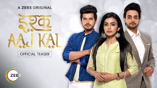 ishq-aaj-kal-official-teaser-premieres-4th-july-a-zee5-original