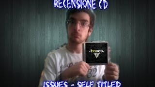 RECENSIONE CD - Issues : Self Titled • Fangotube