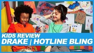 Kids React to Drake's 'Hotline Bling' Lyrics