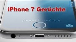 iPhone 7 Gerüchte!