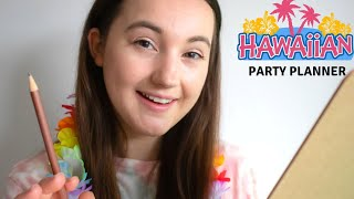 ASMR   Birthday Party Planner Roleplay ~ Lots Of Questions (Hawaiian Themed Party) GB