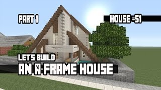 Let's Build An A-frame House Part 1: House #51