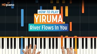How to Play River Flows in You by Yiruma | HDpiano (Part 1) Piano Tutorial