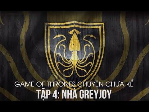 Chuyện chưa kể Game Of Thrones (got): Nhà GreyJoy