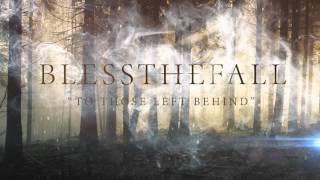 Watch Blessthefall To Those Left Behind video