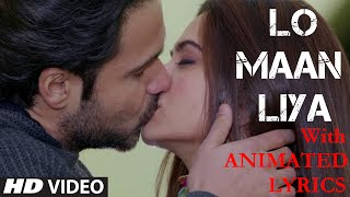 LO MAAN LIYA Full Video Song | Lyrics | Raaz Reboot | Arijit Singh | Emraan Hashmi | Kriti Kharbanda