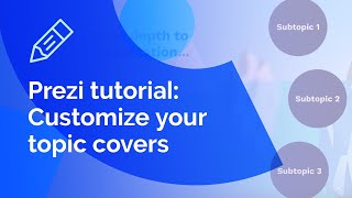 Prezi tutorial: How to customize your topic covers