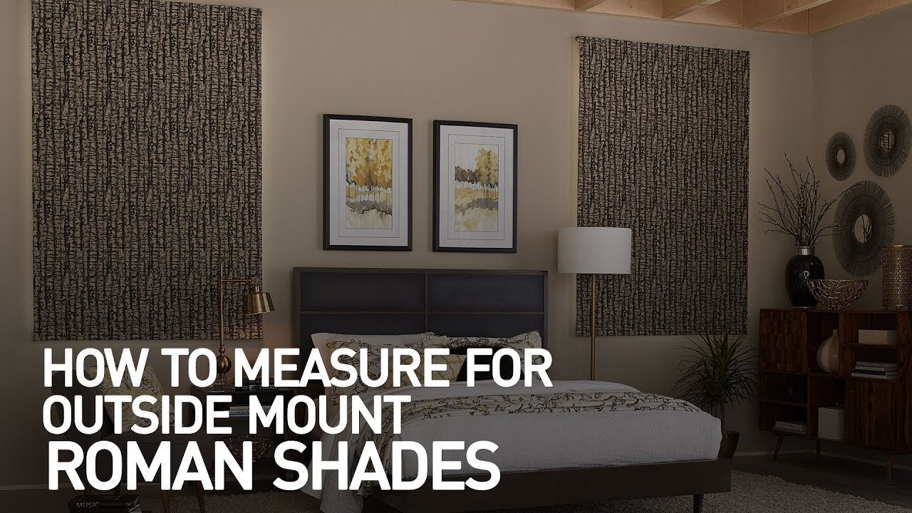 How to Measure for Outside Mount Roman Shades - YouTube