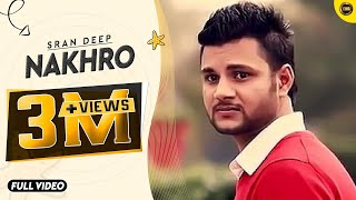NAKHRO | SRAN DEEP | YAAR ANMULLE RECORDS | FULL OFFICIAL VIDEO 2014