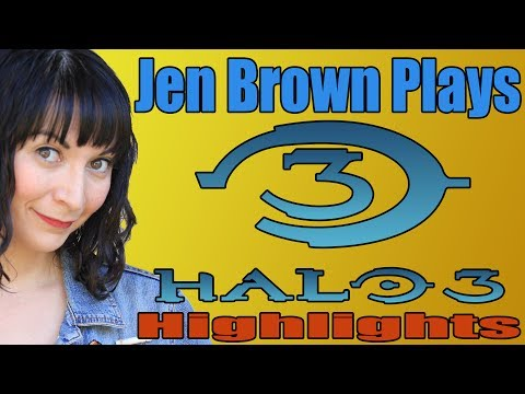 Jen Brown Plays: Halo 3 HIGHLIGHTS