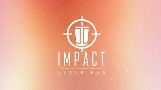 Impact Juice Bar [Promo Vid 001]
