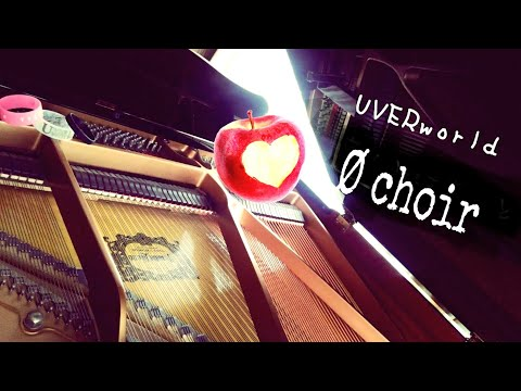 Ø CHOIR  UVERworld - - piano