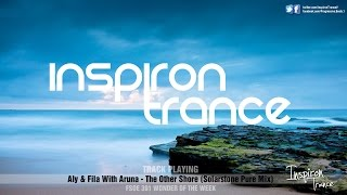 Aly & Fila With Aruna - The Other Shore (Solarstone Pure Mix) FSOE 391 WONDER OF THE WEEK