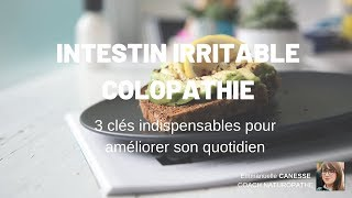 COLOPATHIE FONCTIONNELLE, SYNDROME DE L'INTESTIN IRRITABLE : 3 CLÉS POUR AMÉLIORER VOTRE QUOTIDIEN