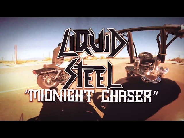 Liquid Steel - Midnight Chaser (official)