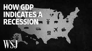 How GDP Tells Us if We're in a Recession | WSJ