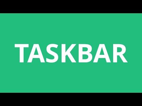 How To Pronounce Taskbar - Pronunciation Academy