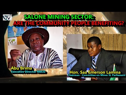THE SIERRA LEONE MINING SECTOR AND ITS RICHES: Are Community People In Mining Areas Benefiting?