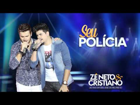 Zé Neto e Cristiano - Seu Polícia (Lançamento 2016)