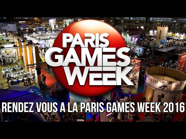 Rendez-vous à la Paris Games Week 2016