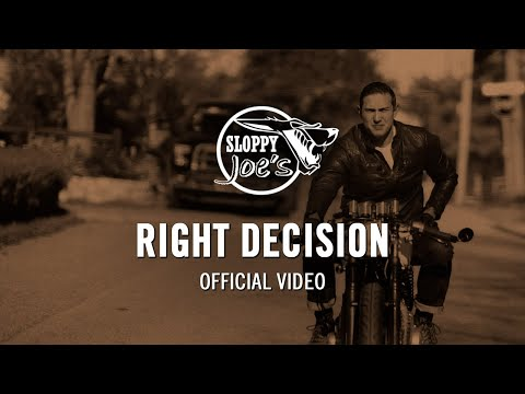 Sloppy Joe's - Right Decision (Official Music Video)