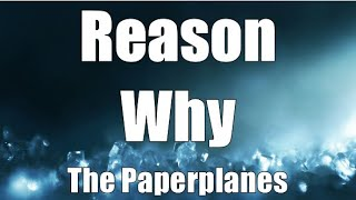 The Paperplanes - Reason Why (Lyrics)
