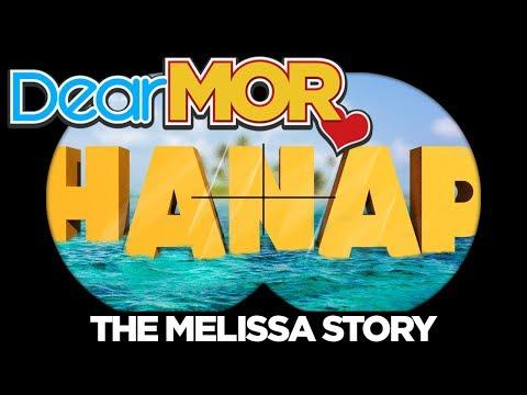 Dear MOR: Hanap The Melissa Story 031518