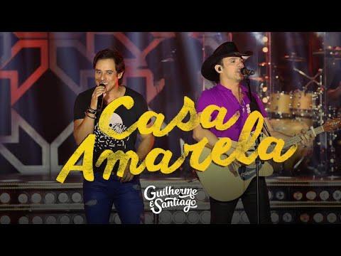 Guilherme e Santiago - Casa amarela (Áudio Oficial)