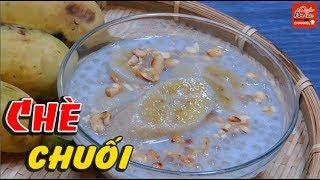 Cách nấu chè chuối nước cốt dừa ngon dễ làm, món ăn dân gian hương vị quê hương ăn là ghiền