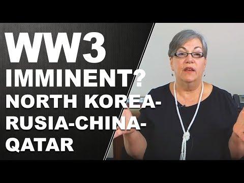 Is WW3 Imminent? Its A Mad, Mad World. North Korea - Russia - China - Qatar