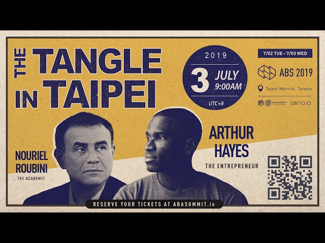 The Tangle in Taipei with Arthur Hayes and Nouriel Roubini - The Lineup