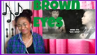 Brown Eyes - With Coffee | Reaction