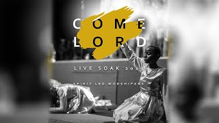 Spirit Led Worshipers // Come Lord (Extended)